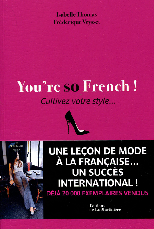 You're so French Frédérique Veysset Isabelle Thomas