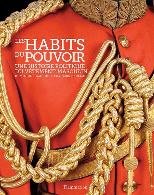 Grand Prix du Livre de Mode 2013 Gaulme Les Habits du Pouvoir