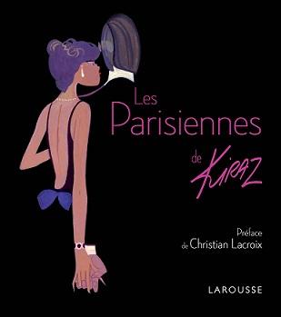 Parisiennes Kiraz, préface C.Lacroix Larousse 2014