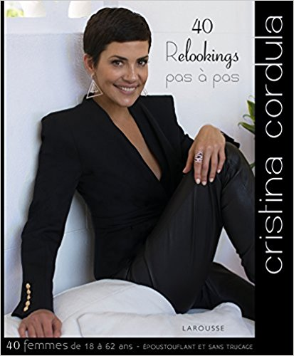40 Relooking pas à pas - Cristina Cordula - Larousse