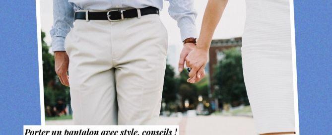 Pantalon Homme élégant conseils